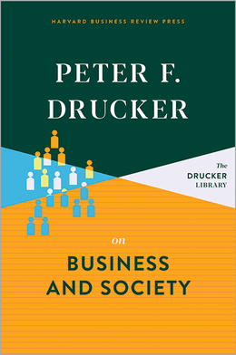 Peter F. Drucker on Business and Society ^ 10393
