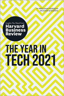The Year in Tech, 2021: The Insights You Need from Harvard Business Review ^ 10361