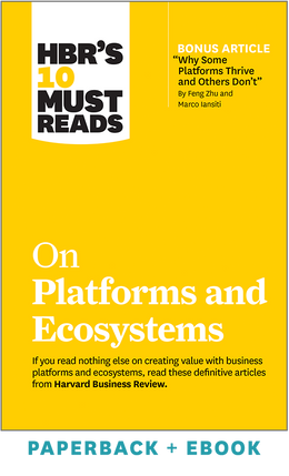 HBR's 10 Must Reads on Platforms and Ecosystems (Paperback + Ebook) ^ 1113BN