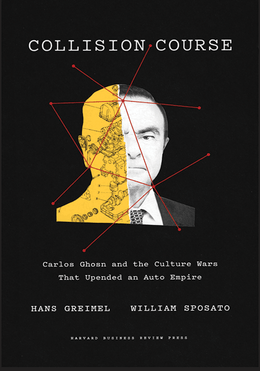 Collision Course: Carlos Ghosn and the Culture Wars That Upended an Auto Empire ^ 10448