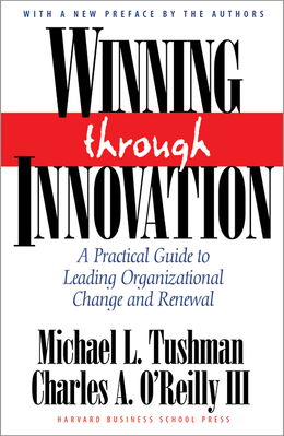 Winning Through Innovation: A Practical Guide to Leading Organizational Change and Renewal ^ 8210