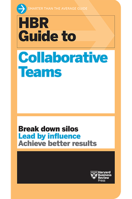 HBR Guide to Collaborative Teams ^ 10475