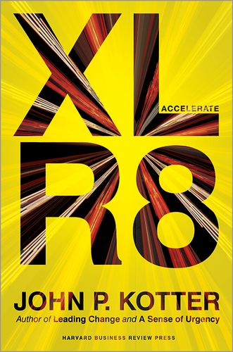 Accelerate: Building Strategic Agility for a Faster-Moving World ^ 16954