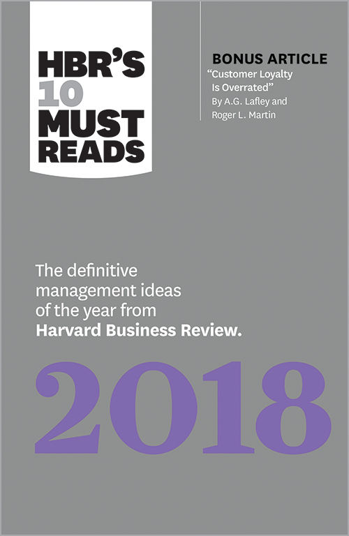 """HBR's 10 Must Reads 2018: The Definitive Management Ideas of the Year from Harvard Business Review (with bonus article """"Customer Loyalty Is Overrated"""" By A.G. Lafley and Roger L. Martin) ^ 10137"""