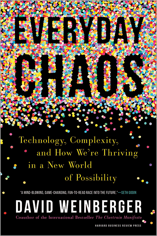 Everyday Chaos: Technology, Complexity, and How We're Thriving in a New World of Possibility ^ 10168