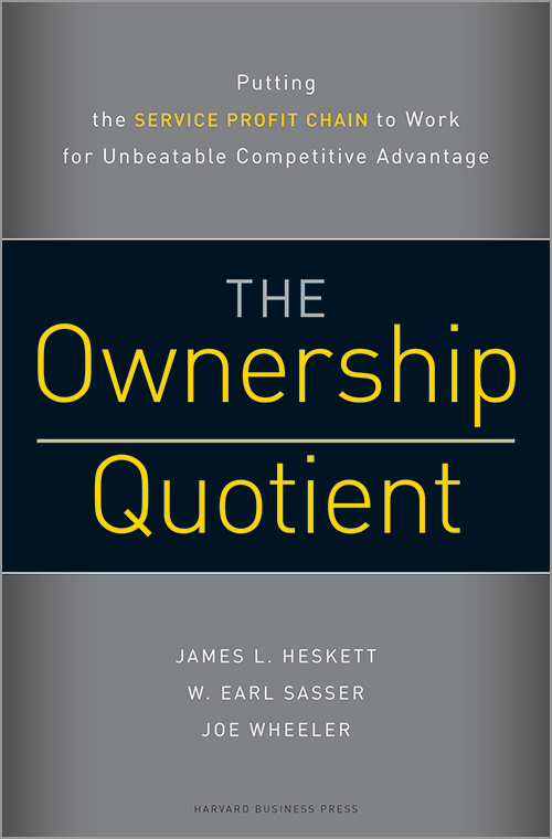The Ownership Quotient: Putting the Service Profit Chain to Work for Unbeatable Competitive Advantage ^ 1023
