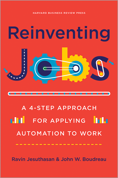 Reinventing Jobs: A 4-Step Approach for Applying Automation to Work ^ 10174