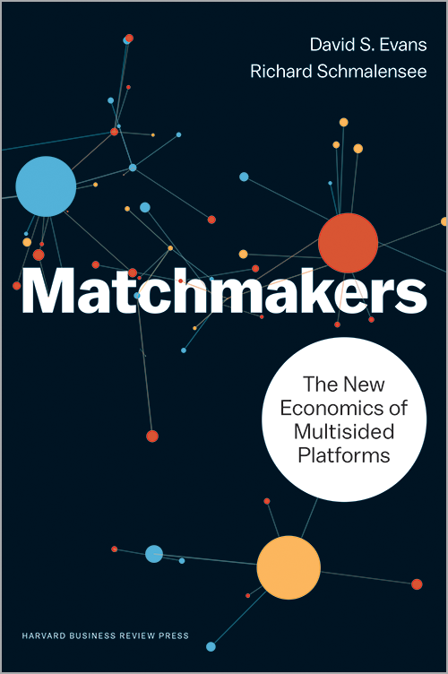 Matchmakers: The New Economics of Multisided Platforms ^ 10028