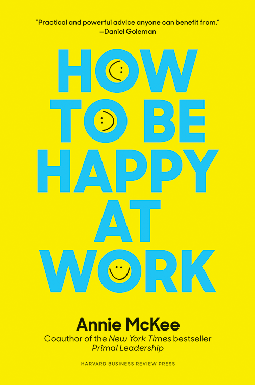 How to Be Happy at Work: The Power of Purpose, Hope, and Friendship ^ 10073