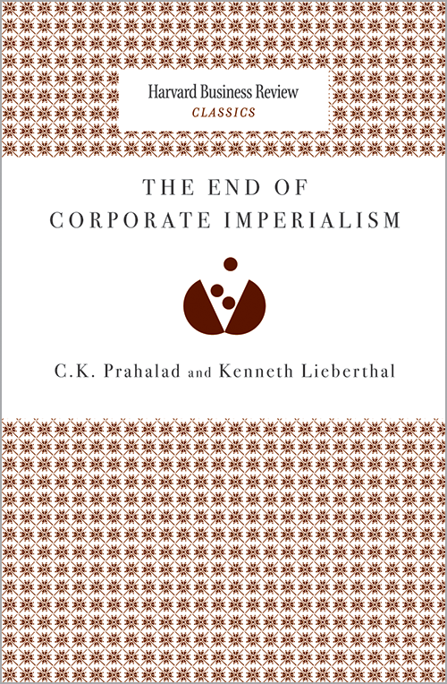 The End of Corporate Imperialism (Harvard Business Review Classics) ^ 10009
