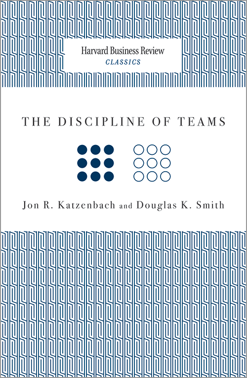 The Discipline of Teams (Harvard Business Review Classics) ^ 10023