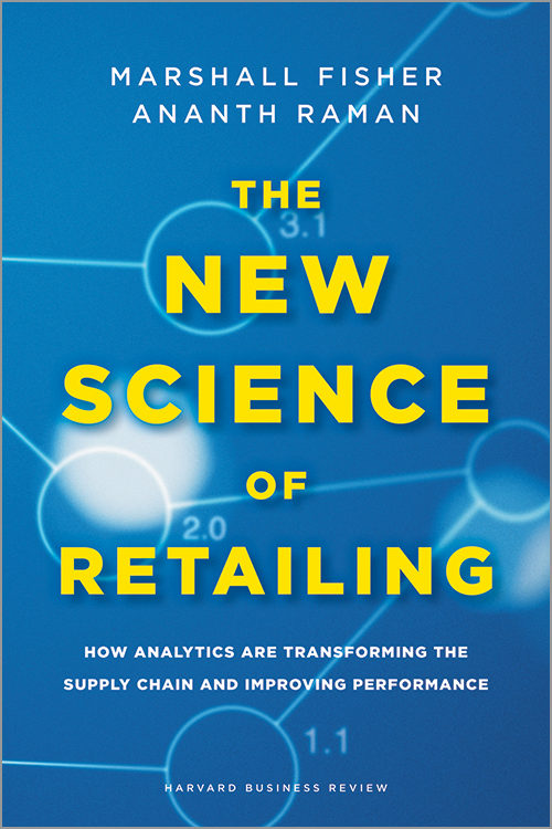 The New Science of Retailing: How Analytics Are Transforming the Supply Chain and Improving Performance ^ 1057