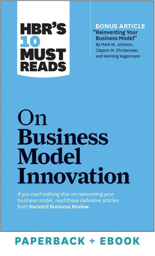 HBR's 10 Must Reads on Business Model Innovation (Paperback + Ebook) ^ 1088BN