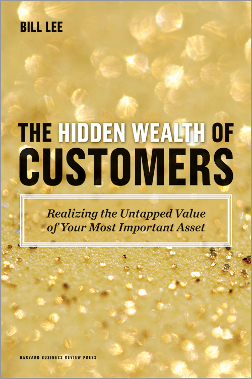 The Hidden Wealth of Customers: Realizing the Untapped Value of Your Most Important Asset ^ 10532