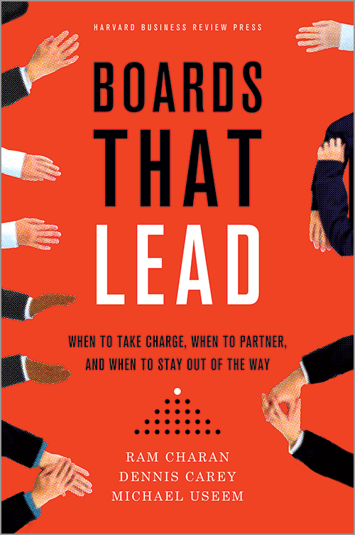 Boards That Lead: When to Take Charge, When to Partner, and When to Stay Out of the Way ^ 10817
