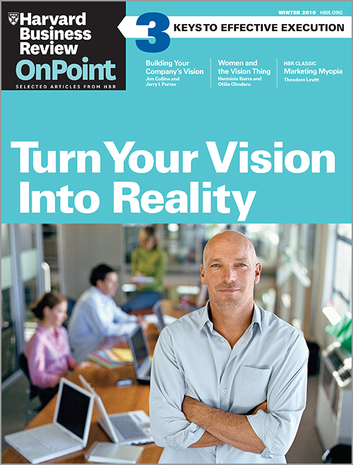 Turn Your Vision into Reality (HBR OnPoint Executive Edition) ^ 10459