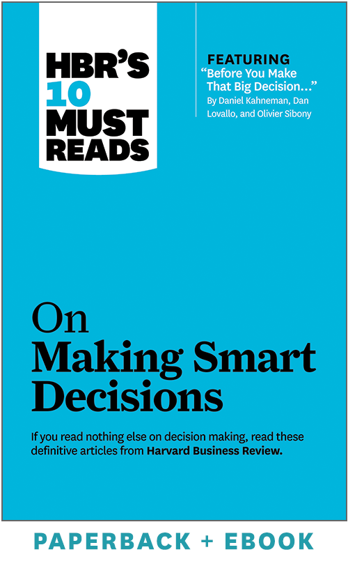 HBR's 10 Must Reads on Making Smart Decisions (Paperback + Ebook) ^ 1034BN