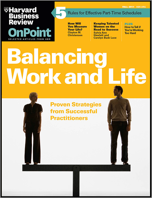 Balancing Work and Life (HBR OnPoint Executive Edition) ^ 10464