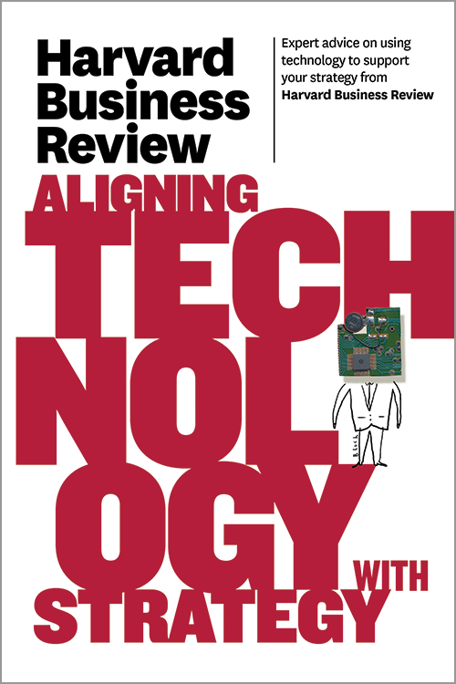 Harvard Business Review on Aligning Technology with Strategy ^ 10316