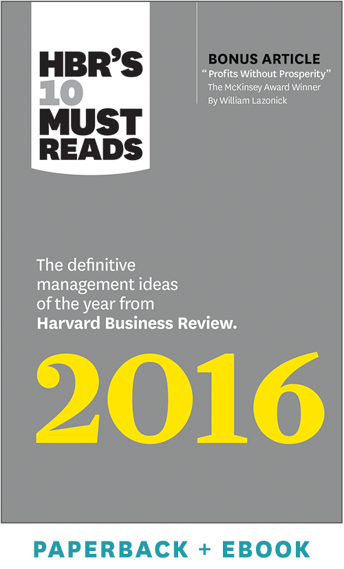 HBR's 10 Must Reads 2016: The Definitive Management Ideas of the Year from Harvard Business Review (Paperback + Ebook) ^ 1027BN