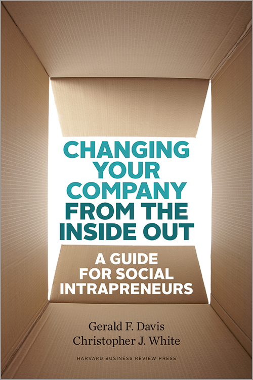 Changing Your Company from the Inside Out: A Guide for Social Intrapreneurs ^ 11057