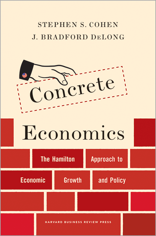 Concrete Economics: The Hamilton Approach to Economic Growth and Policy ^ 11357