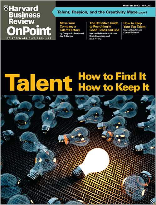 Talent: How to Find It, How to Keep It (HBR OnPoint Executive Edition) ^ 11123