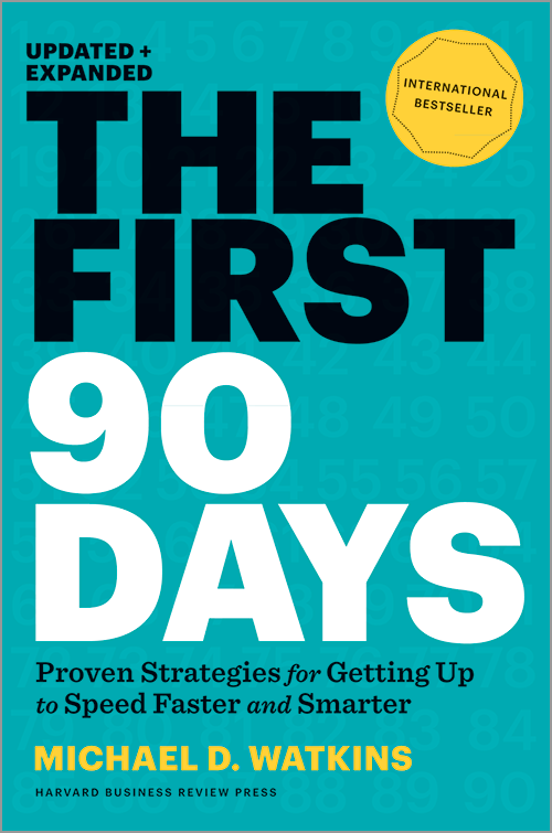 The First 90 Days, Updated and Expanded: Proven Strategies for Getting Up to Speed Faster and Smarter ^ 11323