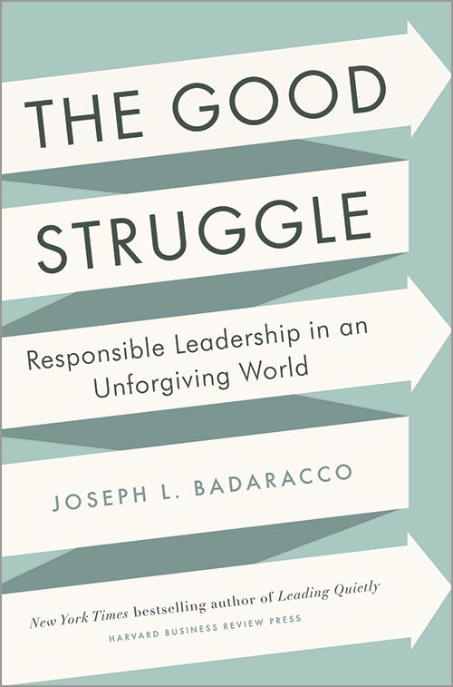 The Good Struggle: Responsible Leadership in an Unforgiving World ^ 11540