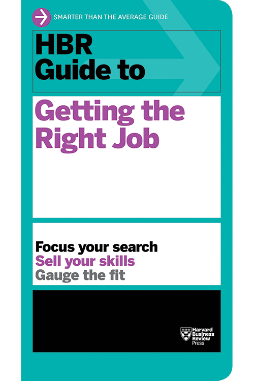 HBR Guide to Getting the Right Job ^ 11737
