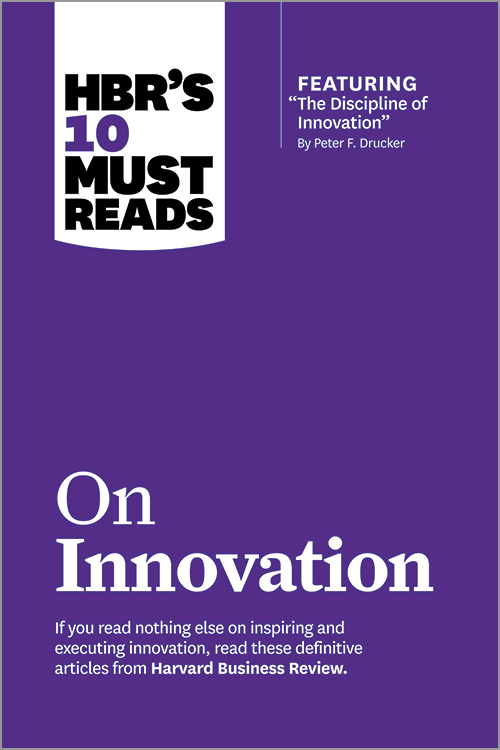 "HBR's 10 Must Reads on Innovation (with featured article ""The Discipline of Innovation,"" by Peter F. Drucker) ^ 11363"