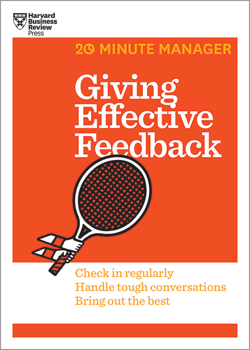 Giving Effective Feedback (HBR 20-Minute Manager Series) ^ 13999