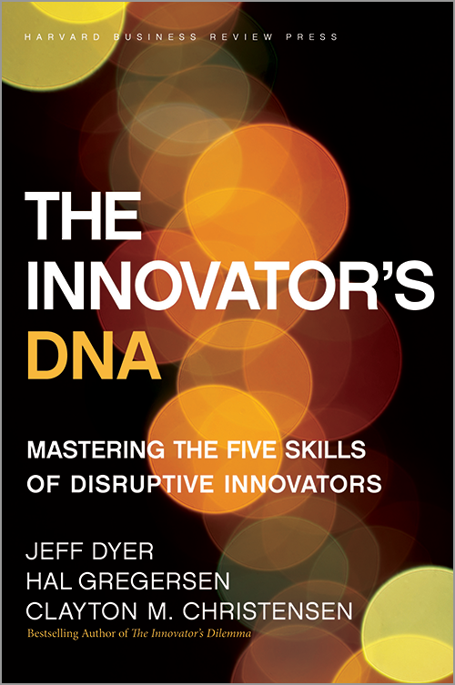 The Innovator's DNA: Mastering the Five Skills of Disruptive Innovators ^ 14946