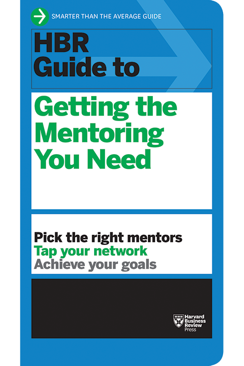 HBR Guide to Getting the Mentoring You Need ^ 11959