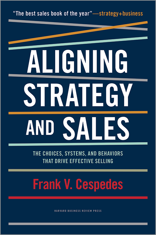 Aligning Strategy and Sales: The Choices, Systems, and Behaviors that Drive Effective Selling ^ 11964