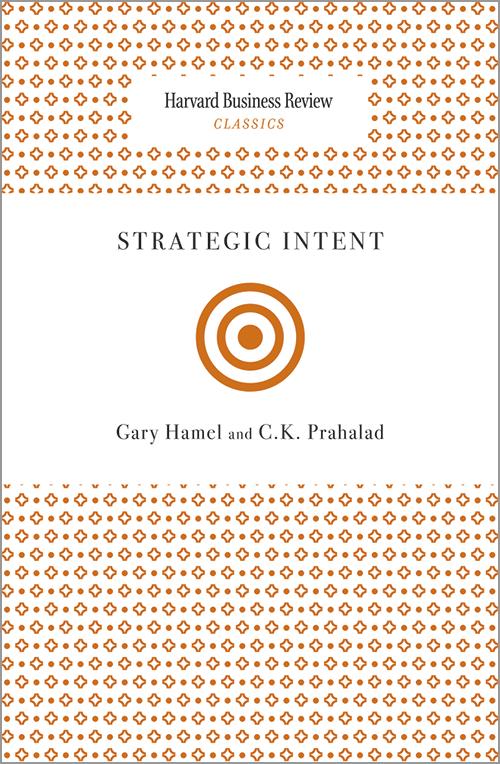 Strategic Intent (Harvard Business Review Classics) ^ 12361
