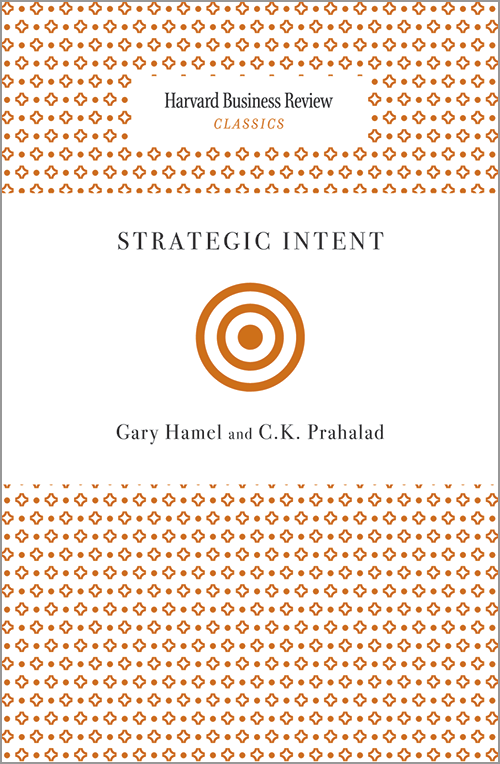 Strategic Intent (Harvard Business Review Classics) ^ 12361
