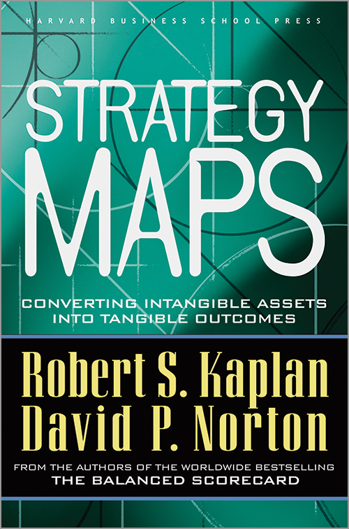 Strategy Maps: Converting Intangible Assets into Tangible Outcomes ^ 1342