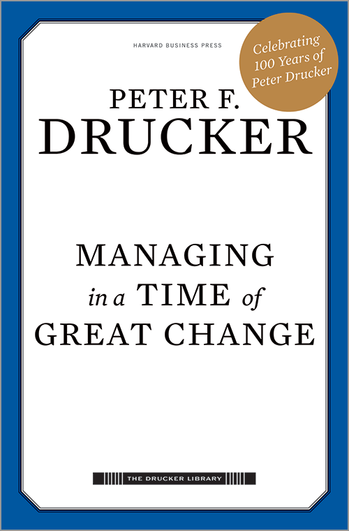 Managing in a Time of Great Change ^ 13159
