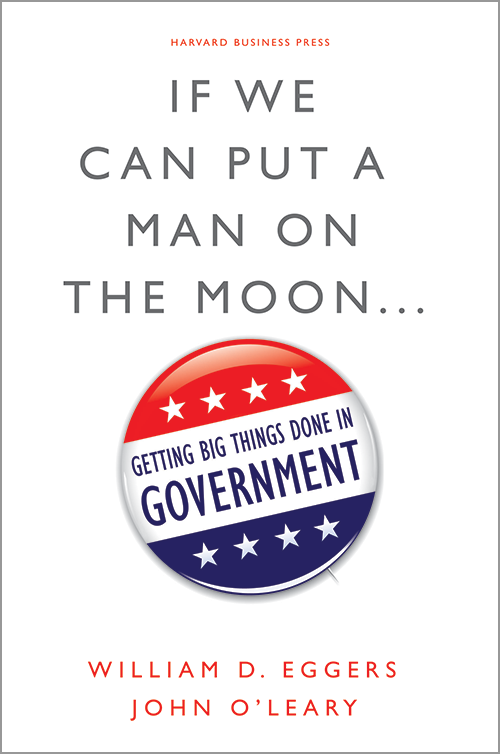 If We Can Put a Man on the Moon...: Getting Big Things Done in Government ^ 13170