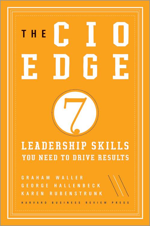 The CIO Edge: Seven Leadership Skills You Need to Drive Results ^ 13171