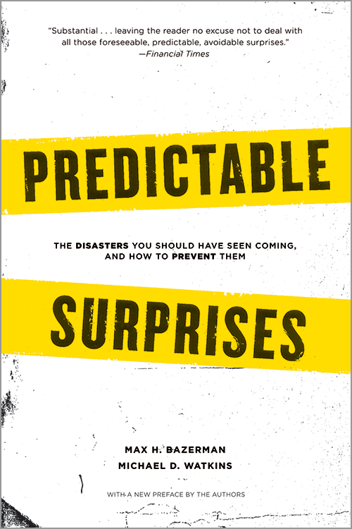 Predictable Surprises: The Disasters You Should Have Seen Coming, and How to Prevent Them ^ 1784