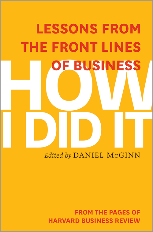 How I Did It: Lessons from the Front Lines of Business ^ 16997