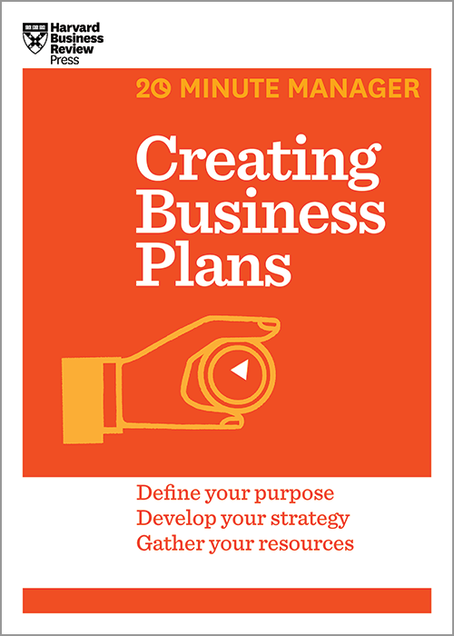 Creating Business Plans (HBR 20-Minute Manager Series) ^ 16998