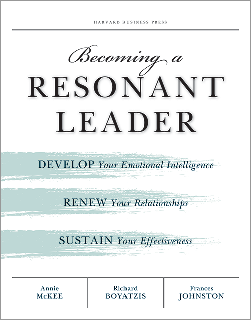 Becoming a Resonant Leader: Develop Your Emotional Intelligence, Renew Your Relationships, Sustain Your Effectiveness ^ 1734