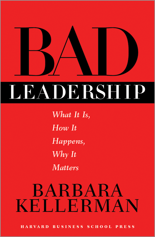 Bad Leadership: What It Is, How It Happens, Why It Matters ^ 1660