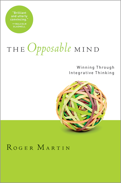 The Opposable Mind: How Successful Leaders Win Through Integrative Thinking ^ 1892