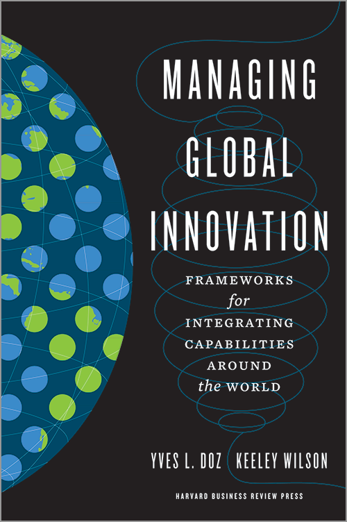 Managing Global Innovation: Frameworks for Integrating Capabilities around the World ^ 2589