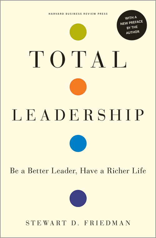 Total Leadership: Be a Better Leader, Have a Richer Life ^ 3285