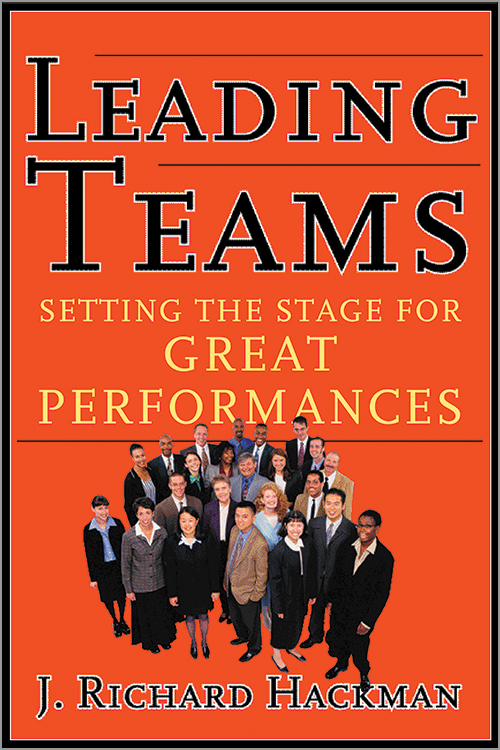 Leading Teams: Setting the Stage for Great Performances ^ 3332